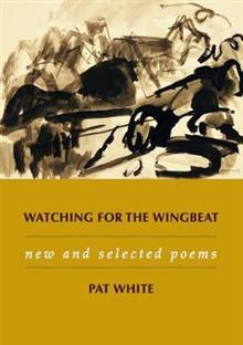 Watching for the Wingbeat: New and Selected Poems