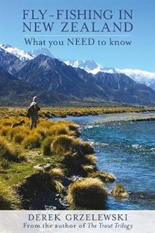 Fly-Fishing in New Zealand: What You Need to Know