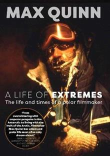 A Life of Extremes: The Life and Times of a Polar Filmmaker