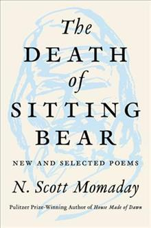 The Death of Sitting Bull: New and Selected Poems