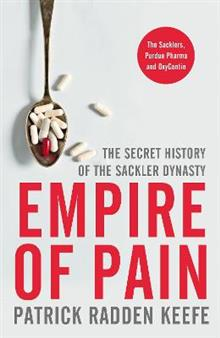 Empire of Pain: The Secret History of the Sackler Family