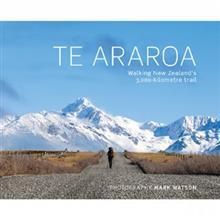 Te Araroa: Walking New Zealand's 3,000 Km Trail