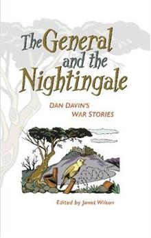 The General and the Nightingale: Dan Davin's War Stories