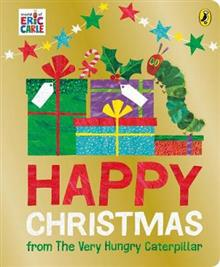 Happy Christmas from the Very Happy Caterpillar Board Book