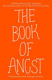 The Book of Angst: Understand and Manage Anxiety