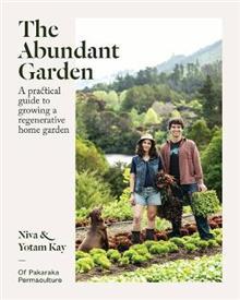 The Abundant Garden: A Practical Guide to Growing a Regenerative Home Garden