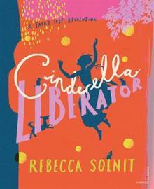 Cinderella Liberator: A Fairy Tale Revolution