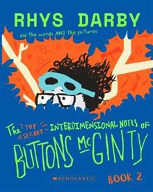 The Top-Secret Interdimensional Notes of Buttons McGinty: Book 2