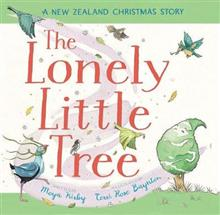 The Lonely Little Tree: A New Zealand Christmas Story