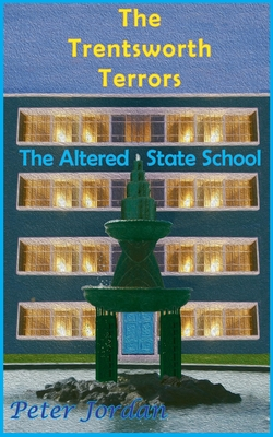 The Trentsworth Terrors: The Altered State School