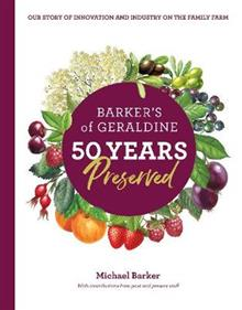 Barker's Of Geraldine: 50 Years Preserved
