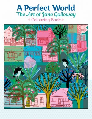 A Perfect World: The Art of Jane Galloway Colouring Book